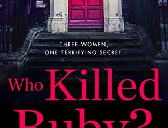#Review : Who Killed Ruby? #psychological #thriller @CamillaLWay @HarperCollinsUK