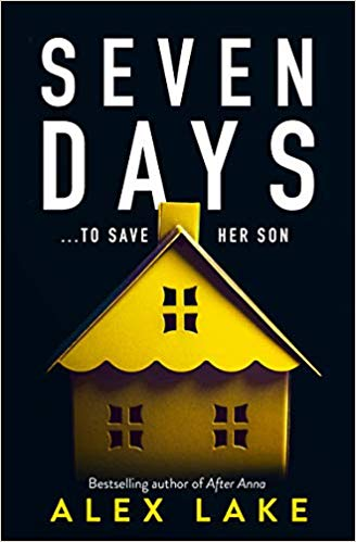 #Review : SEVEN DAYS : Alex Lake. Heart-rending, powerfully addictive #psychologicalthriller @Alexlakeauthor @HarperCollinsUK