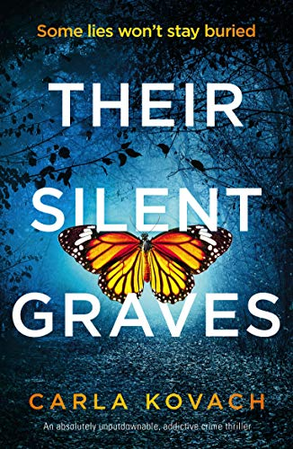 #Review : THEIR SILENT GRAVES: Carla Kovach. Bone-chilling #crime #thriller @CKovachAuthor @bookouture