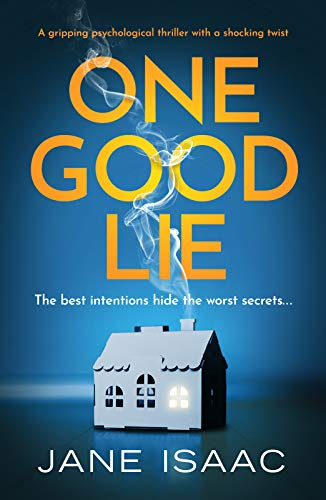 #Review ONE GOOD LIE. Jane Isaac. Deliciously twisty #psychologicalthriller @JaneIsaacAuthor @canelo_co